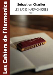 Les Cahiers de l'harmonica - Les bases harmoniques Volume 1