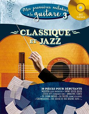 Mes 1res mélodies à la guitare vol. 3 - Classique et jazz