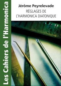 Les Cahiers de l'harmonica - Réglages de l'harmonica diatonique