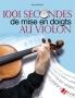 1001 secondes de mise en doigts au violon